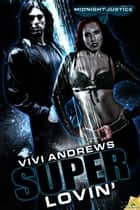 Superlovin' ebook by Vivi Andrews