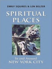Spiritual Places in and Around New York City ebook by Belzer, Len