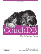 CouchDB: The Definitive Guide ebook by J. Chris Anderson,Jan Lehnardt,Noah Slater