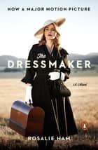 The Dressmaker - A Novel ebook by Rosalie Ham