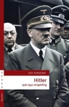 Hitler 1936-1945 ebook by Ian Kershaw