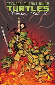 Teenage Mutant Ninja Turtles Classics, Vol. 2 ebook by Martin,Mark; Martin,Mark; Dooney,Michael