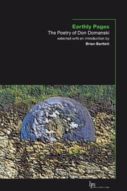 Earthly Pages - The Poetry of Don Domanski ebook by Don Domanski,Brian Bartlett