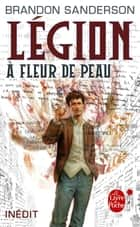 Légion : A fleur de peau ebook by Brandon Sanderson