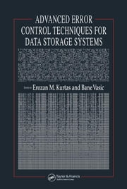 Advanced Error Control Techniques for Data Storage Systems ebook by Kurtas, Erozan M.