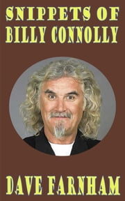 Snippets of Billy Connolly ebook by Dave Farnham