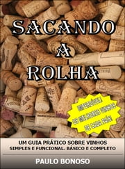 Sacando a Rolha ebook by Kobo.Web.Store.Products.Fields.ContributorFieldViewModel