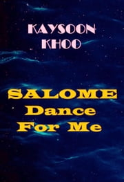 Salome, Dance For Me ebook by Kaysoon Khoo