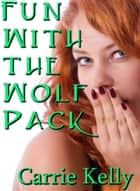 Fun With The Wolf Pack ebook by