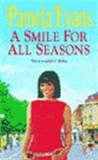 A Smile for All Seasons - A saga of friendship, fashion and secrets ebook by Pamela Evans