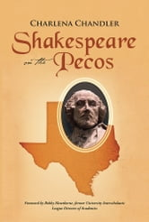Shakespeare on the Pecos - Originally published as Dead Javelinas Are Not Allowed on School Property ebook by Charlena Chandler