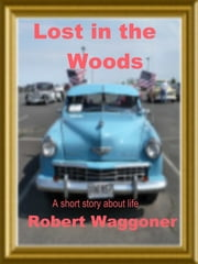 Lost in the Woods ebook by Robert C. Waggoner