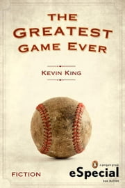 The Greatest Game Ever - (An eSpecial from Dutton) ebook by Kevin King