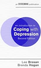 Introduction to Coping with Depression ebook by Lee Brosan, Brenda Hogan