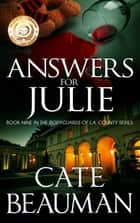Answers For Julie (Book Nine In The Bodyguards Of L.A. County Series) ebook by Cate Beauman