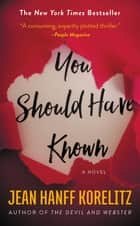 You Should Have Known eBook by Jean Hanff Korelitz