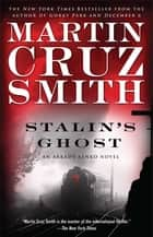 Stalin's Ghost - An Arkady Renko Novel ebook by Martin Cruz Smith
