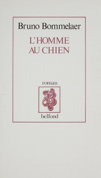L'Homme au chien ebook by Bruno Bommelaer