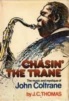 Chasin the Trane ebook by J.C. Thomas