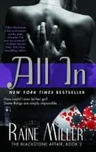 All In - The Blackstone Affair, Book 2 ebook by Raine Miller