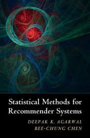 Statistical Methods for Recommender Systems ebook by Agarwal, Deepak K.