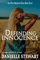 Defending Innocence ebook by Danielle Stewart