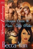 Sugar Creek 4: Prim's Silver Wolves ebook by