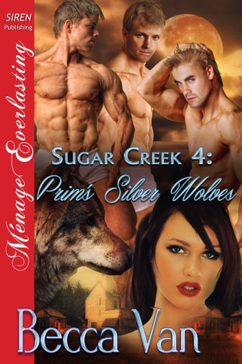 Sugar Creek 4: Prim's Silver Wolves ebook by Becca Van