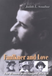 Faulkner and Love ebook by Sensibar, Judith L.