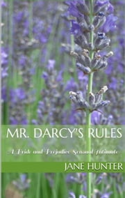 Mr. Darcy's Rules - Elizabeth's Awakening, #7 ebook by Jane Hunter
