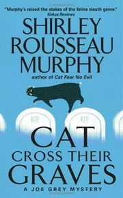 Cat Cross Their Graves ebook by Shirley Rousseau Murphy
