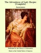 The Adventures of Lady Harpur (Complete) ebook by Anonymous