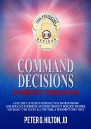 Command Decisions: Domestic Terrorism ebook by Peter Hilton