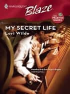 My Secret Life eBook by Lori Wilde