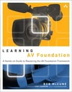Learning AV Foundation ebook by Bob McCune