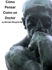 Cómo Pensar Como un Doctor ebook by Michael Mangold