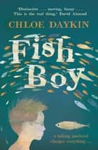 Fish Boy ebook by Chloe Daykin, Richard Jones