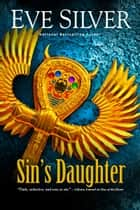 Sin's Daughter - A Sins Series Novella ebook by Eve Silver