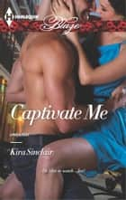 Captivate Me ebook by Kira Sinclair