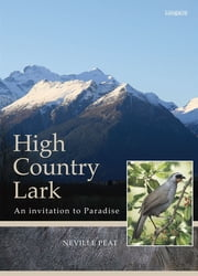 High Country Lark - An Invitation To Paradise ebook by Neville Peat
