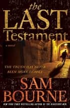 The Last Testament ebook by Sam Bourne