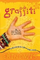 Graffiti Leader's Guide - Learning to See the Art in Ourselves ebook by Erin Davis