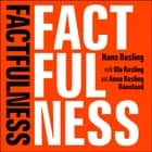 Factfulness - Ten Reasons We're Wrong About The World - And Why Things Are Better Than You Think 有聲書 by Hans Rosling, Ola Rosling, Anna Rosling Rönnlund, Simon Slater