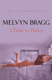 Time To Dance ebook by Melvyn Bragg