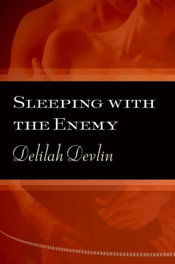 Sleeping with the Enemy ebook by Delilah Devlin