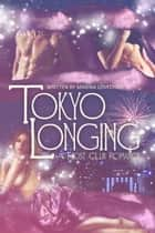 Tokyo Longing: A Host Club Romance ebook by Marina Lovechild
