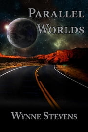 Parallel Worlds ebook by Wynne A. Stevens