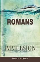 Immersion Bible Studies: Romans ebook by Lynn H. Cohick