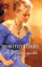 A Marriageable Miss ebook by Dorothy Elbury