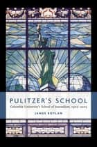 Pulitzer's School ebook by James Boylan